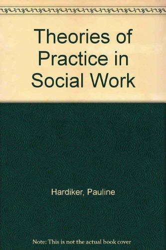 9780123247803: Theories of Practice in Social Work