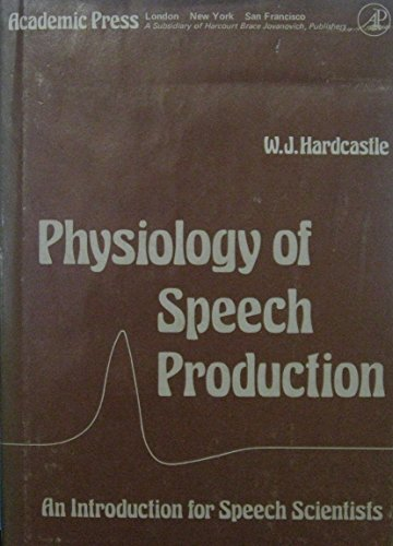 9780123249500: Physiology of Speech Production: Introduction for Speech Scientists