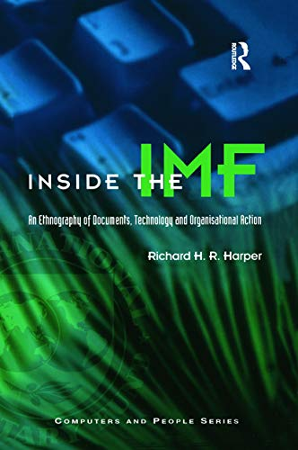 9780123258403: Inside the IMF: Documents, Technology and Organisational Action (Computers and People)