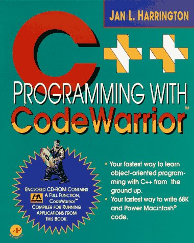 9780123264206: C++ Programming With Codewarrior : For the Macintosh and Power Macintosh Beginner