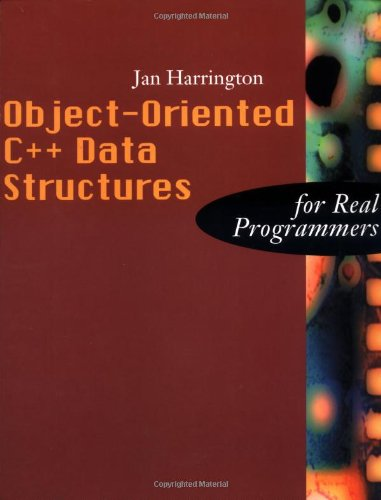 9780123264299: Object-Oriented C++ Data Structures for Real Programmers (The Morgan Kaufmann Series in Data Management Systems)