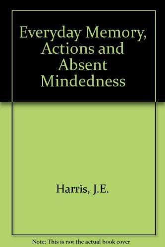 9780123276407: Everyday Memory, Actions and Absent Mindedness