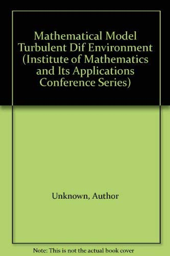 9780123283504: Mathematical Modelling of Turbulent Diffusion in the Environment (Institute of Mathematics and Its Applications Conference Series)