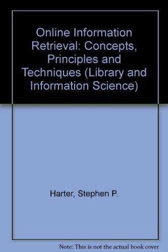 9780123284556: Online Information Retrieval: Concepts, Principles and Techniques (Library and Information Science)