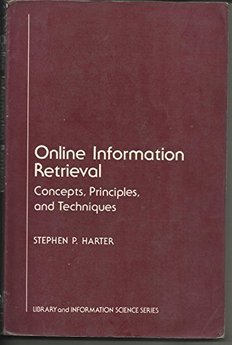 9780123284563: Online Information Retrieval: Concepts, Principles and Techniques (Library and Information Science)
