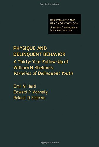 9780123284808: Physique and Delinquent Behavior: A Thirty-Year Follow-Up to W.H. Sheldon's Varieties of Delinquent Youth (Personality, Psychopathology, and Psychotherapy (Academic Pr))