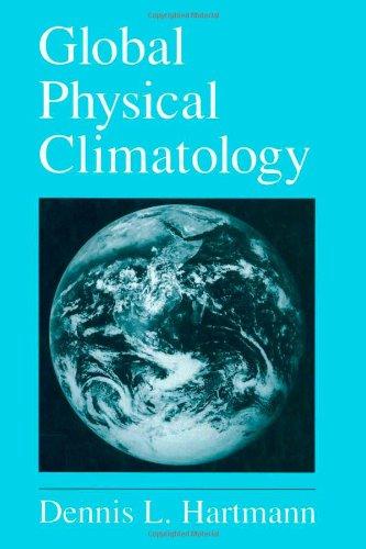 9780123285300: Global Physical Climatology, Volume 56 (International Geophysics)