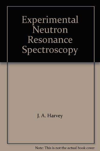 9780123298508: Experimental Neutron Resonance Spectroscopy