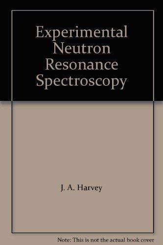 Experimental Neutron Resonance Spectroscopy: J. A. Harvey