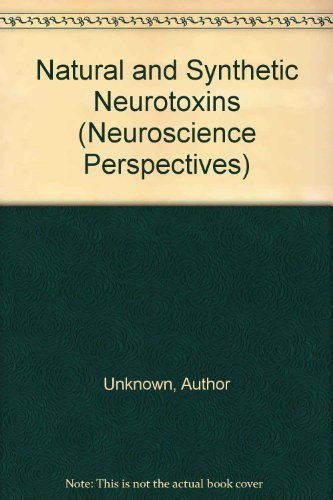 9780123298706: Natural and Synthetic Neurotoxins (Neuroscience Perspectives)
