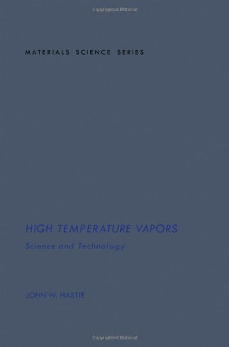 High Temperature Vapors, Science & Technology,: Hastie, John W.,