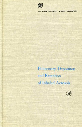 9780123323507: Pulmonary Deposition and Retention of Inhaled Aerosols