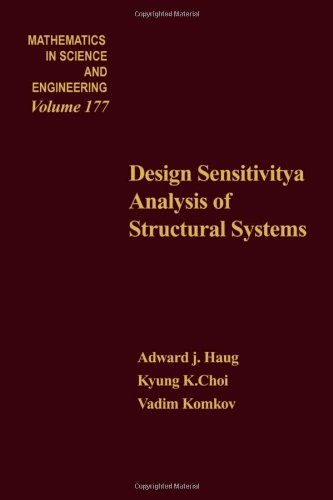 9780123329202: Design Sensitivity Analysis of Structural Systems (Mathematics in Science and Engineering)