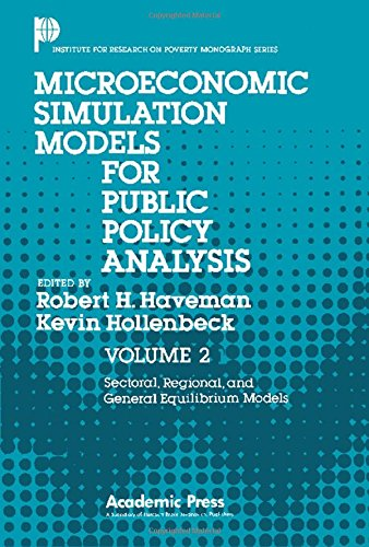 9780123332028: Microeconomic Simulation Models for Public Policy Analysis: v. 2 Sectoral, Regional and General Equilibrium Models (Institute for Research on Poverty monograph series)
