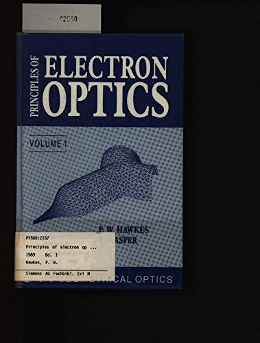 9780123333513: Principles of Electron Optics, Volume 1: Basic Geometrical Optics