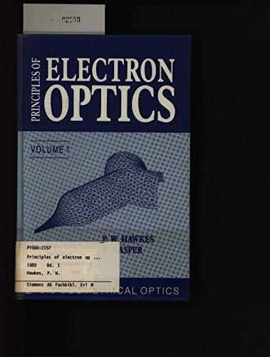 9780123333513: Principles of Electron Optics, Volume 1: Basic Geometrical Optics