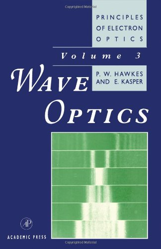 9780123333544: Wave Optics (Principles of Electron Optics)