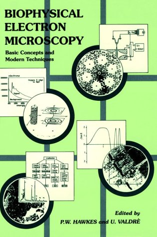 9780123333551: Biophysical Electron Microscopy: Basic Concepts and Modern Techniques