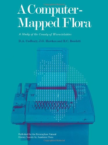 9780123333605: A Computer-Mapped Flora: A Study of the County of Warwickshire