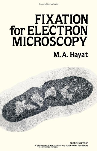 Fixation for Electron Microscopy: Hayat, M. A.
