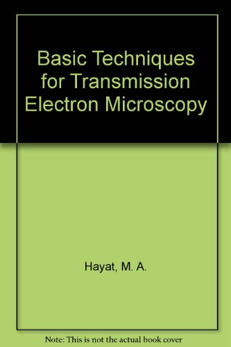 9780123339256: Basic Techniques for Transmission Electron Microscopy