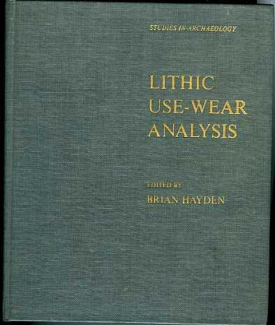 9780123339508: Lithic Use-Wear Analysis (Studies in Archaeology)