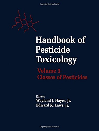 Handbook of Pesticide Toxicology: Classes of Pesticides: Volume 3: Hayes, Wayland J.;Laws, Edward R...