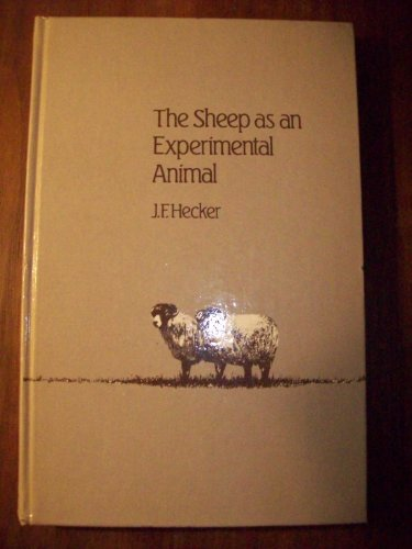 The sheep as an experimental animal.: Hecker, John Francis: