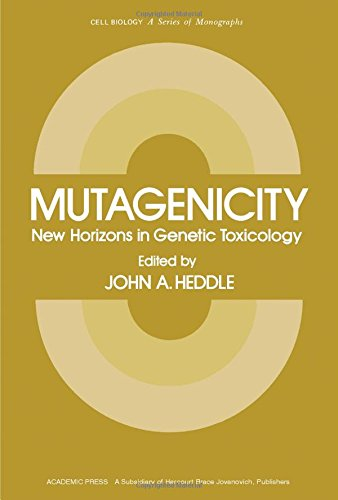 Mutagenicity. New Horizons in Genetic Toxicology (Cell biology): John A. Heddle