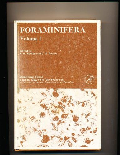 Foraminifera. Volume I.: R H Hedley, C G Adams (Editors).