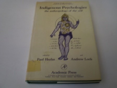 9780123364807: Indigenous Psychologies the Anthropology of the Self (Language, thought, and culture)