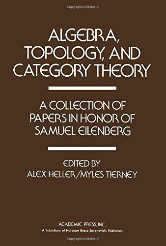 9780123390509: Algebra, Topology and Category Theory: A Collection of Papers in Honour of Samuel Eilenberg