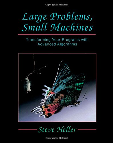 9780123390905: Large Problems, Small Machines: Transforming Your Programs With Advanced Algorithms
