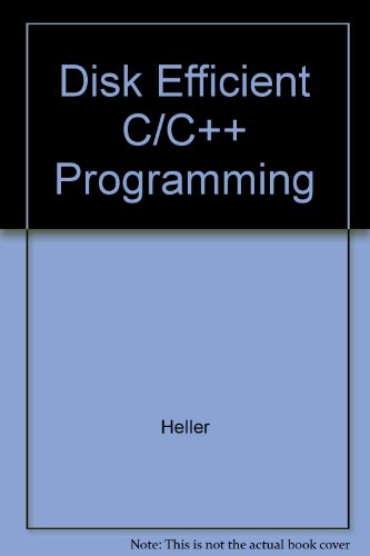 9780123390967: Disk Efficient C/C++ Programming
