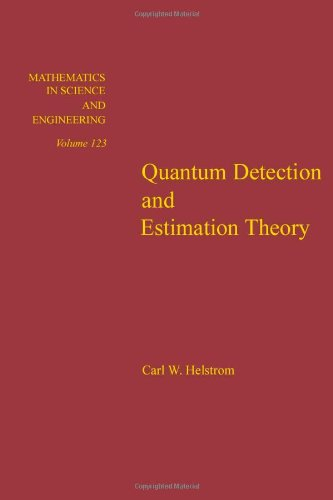 9780123400505: Quantum detection and estimation theory, Volume 123 (Mathematics in Science and Engineering)