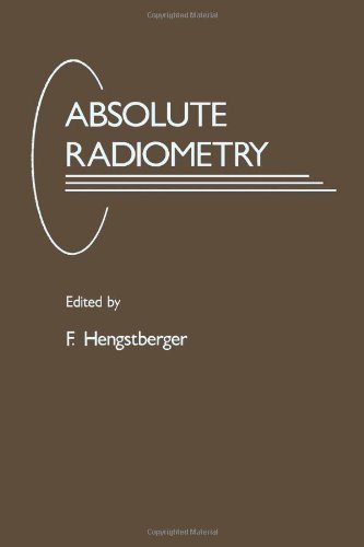 9780123408105: Absolute Radiometry: Electrically Calibrated Thermal Detectors of Optical Radiation