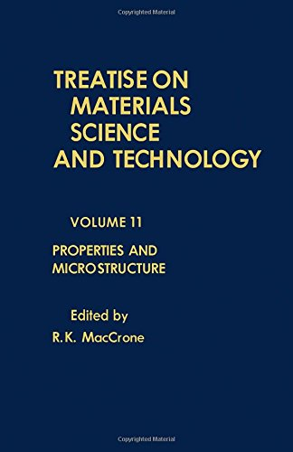 9780123418111: Properties and Microstructure (Treatise on Materials Science and Technology)