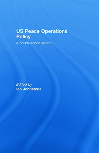9780123420084: US Peace Operations Policy: A Double-Edged Sword?