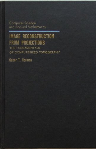 9780123420503: Image Reconstruction from Projections: The Fundamentals of Computerized Tomography (Computer Science & Applied Mathematics)