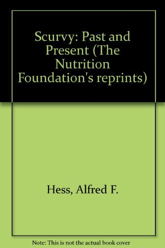 9780123452801: Scurvy: Past and Present (The Nutrition Foundation's reprints)