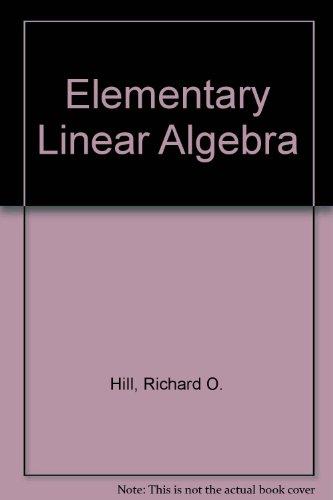 9780123484628: Elementary Linear Algebra