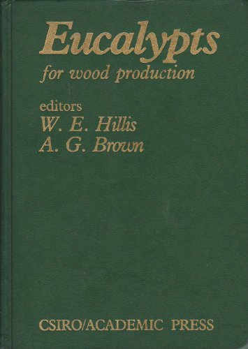 9780123487605: Eucalypts for Wood Production