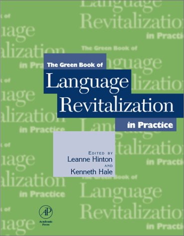 9780123493538: The Green Book of Language Revitalization in Practice