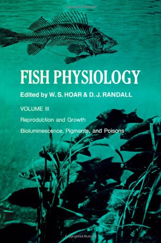 9780123504036: Fish Physiology: Reproduction and Growth Bioluminescence, Pigments, and Poisons. Volume III (3).