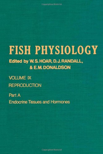 9780123504098: Fish Physiology, Vol. 9: Reproduction, Part A: Endocrine Tissues and Hormones