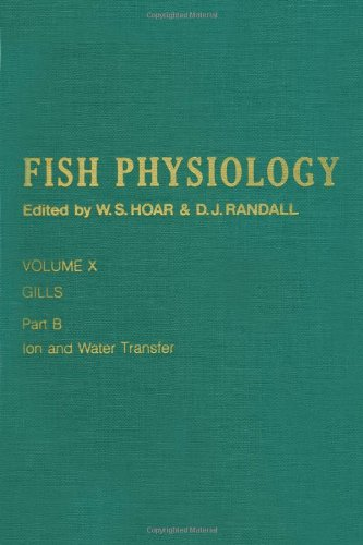 9780123504326: Gills : Part b, Ion and Water Transfer: Fish Physiology, Vol. 10