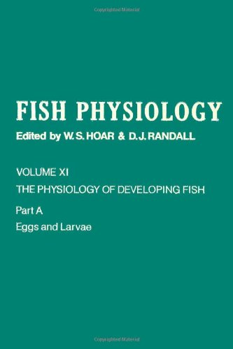 9780123504333: Fish Physiology, Vol. 11: The Physiology of Developing Fish, Part A: Eggs and Larvae