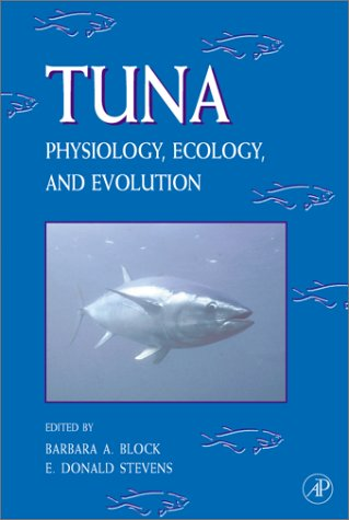 9780123504432: Tuna: Physiology, Ecology, and Evolution: Vol 19 (Fish Physiology)