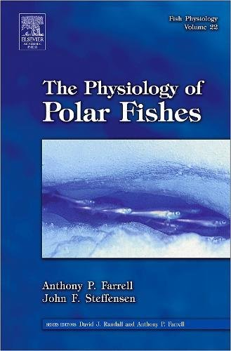9780123504463: Fish Physiology: The Physiology of Polar Fishes, Volume 22