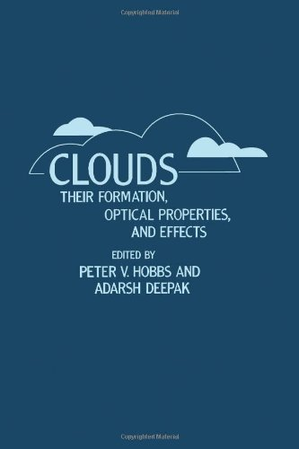 9780123507204: Clouds, Their Formation, Optical Properties, and Effects